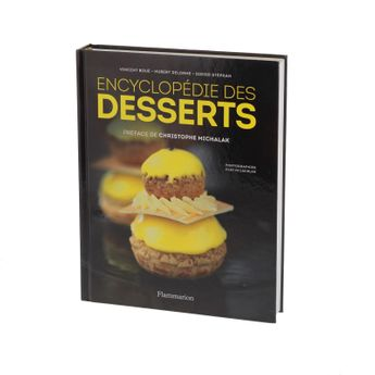 ENCYCLOPEDIE DES DESSERTS - FLAMMARION
