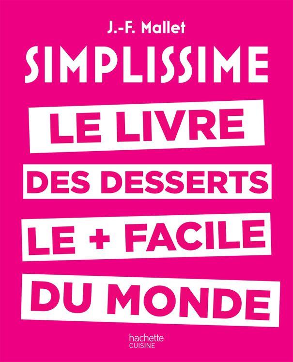 Simplissime desserts - Hachette Pratique