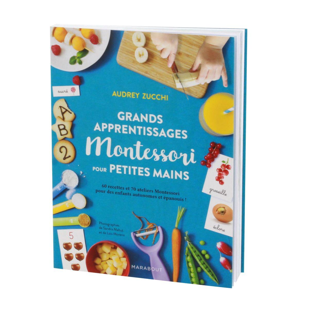 Grands apprentissages Montessori pour petites mains - Marabout