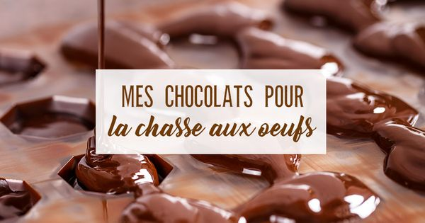 (Format E) Mes chocolats pour la chasse aux oeufs