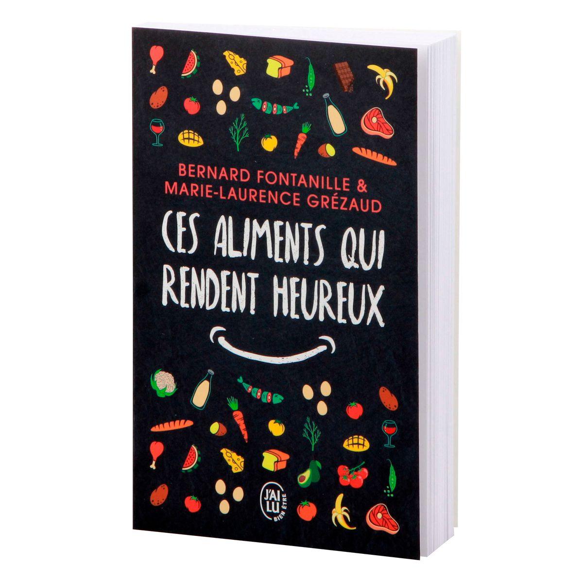 Ces aliments qui nous rendent heureux - J´ai Lu