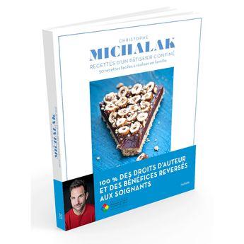 Achat en ligne Christophe Michalak : Recettes d'un pâtissier confiné - Hachette Pratique
