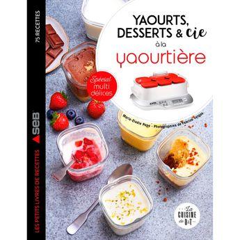 Achat en ligne Yaourts, desserts & cie avec la yaourtière multi délices - Larousse