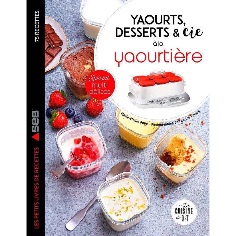 Yaourts, desserts & cie avec la yaourtière multi délices - Larousse