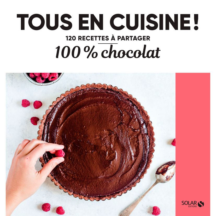 100% Chocolat - Tous en cuisine! - Solar