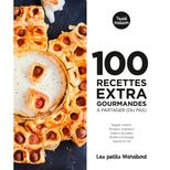 100 recettes : Extra gourmandes à partager ou pas - Marabout