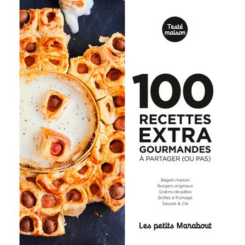 Achat en ligne 100 recettes : Extra gourmandes à partager ou pas - Marabout
