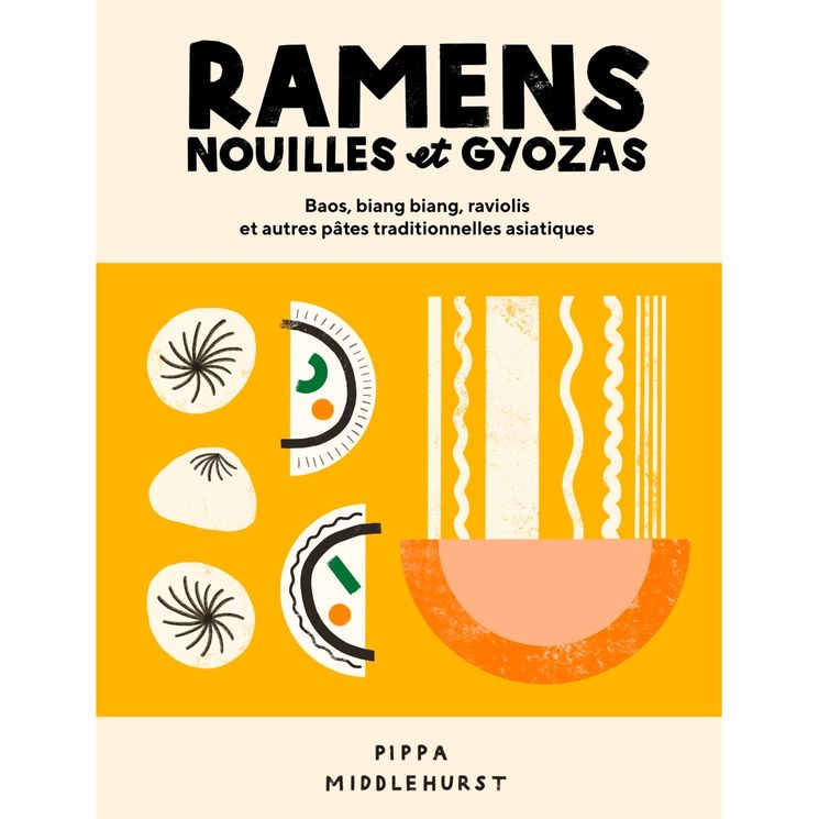 Ramens, nouilles et gyozas - Hachette Pratique