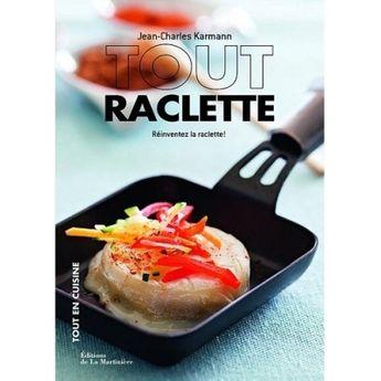 Achat en ligne TOUT RACLETTE : REINVENTEZ LA RACLETTE - LA MARTINIERE