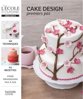 Achat en ligne Cake design pour débutants - Hachette Pratique